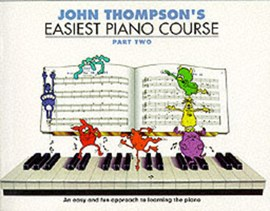 John Thompson's easiest piano course. Part two by John Thompson