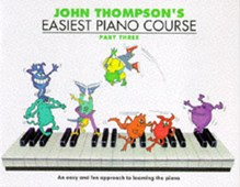 John Thompson's Easiest Piano Course : Part 3 - Revised Edition