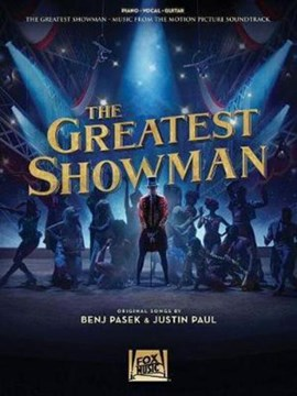 The greatest showman by Benj Pasek