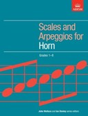 Scales and arpeggios for horn. Grades 1-8