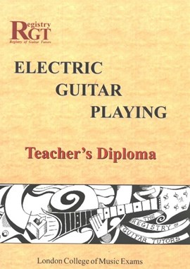 London College of Music Handbook for Certificate Examinations in Electric Guitar Playing by Tony Skinner