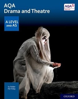AQA drama and theatre. A level and AS by Su Fielder