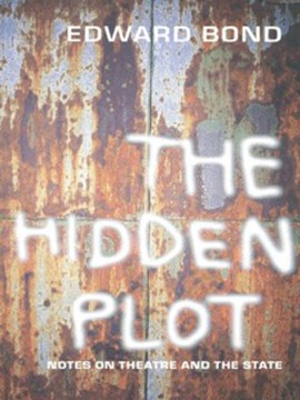 The hidden plot by Edward Bond