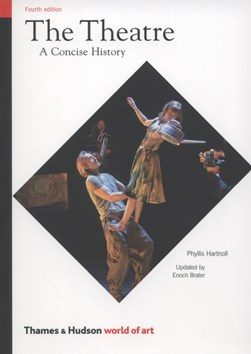 Theatre A Concise History  P/B by Phyllis Hartnoll