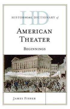 Historical dictionary of American theater by James Fisher