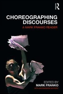 Choreographing discourses by Mark Franko