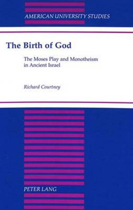 The birth of God by Richard Courtney