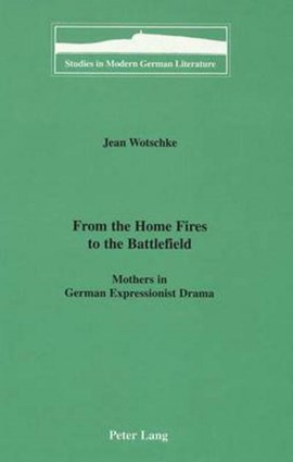 From the home fires to the battlefield by Jean Wotschke