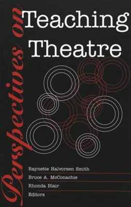 Perspectives on teaching theatre by Raynette Halvorsen Smith
