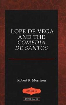 Lope de Vega and the comedia de santos by Robert R Morrison
