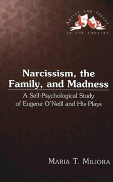 Narcissism, the family, and madness by Maria T Miliora
