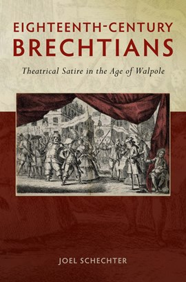 Eighteenth-Century Brechtians by Professor Joel Schechter