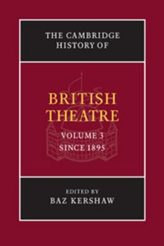 The Cambridge history of British theatre. Volume 3 Since 1895 by Baz Kershaw