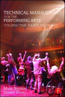 Technical management for the performing arts by Mark Shanda