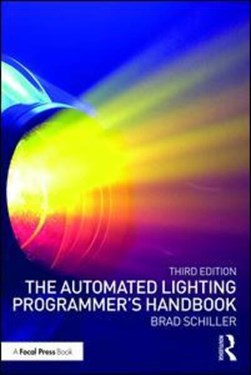 The automated lighting programmer's handbook by Brad Schiller
