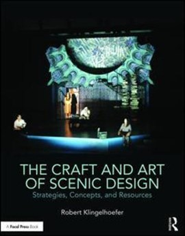 The craft and art of scenic design by Robert Klingelhoefer