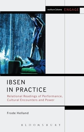 Ibsen in practice by Professor Frode Helland