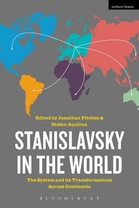 Stanislavsky in the world by Jonathan Pitches