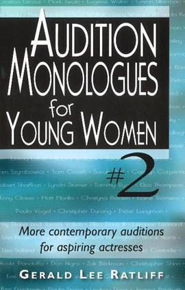 Audition monologues for young women #2 by Gerald Lee Ratliff