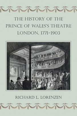 The history of the Prince of Wales's Theatre, London, 1771-1903 by Richard L. Lorenzen
