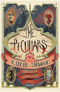 The peculiars by Kieran Larwood
