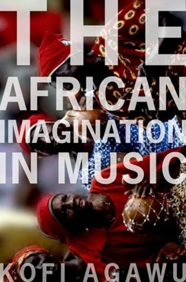 The African imagination in music by Kofi Agawu