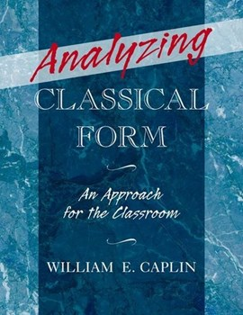 Analyzing classical form by William E. Caplin