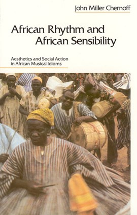 African Rhythm and African Sensibility by John Miller Chernoff