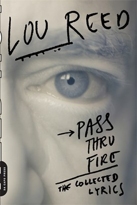 Pass thru fire by Lou Reed