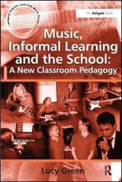 Music, informal learning and the school by Lucy Green