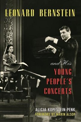 Leonard Bernstein and his young people's concerts by Alicia Kopfstein-Penk