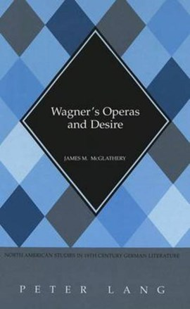 Wagner's operas and desire by James M McGlathery
