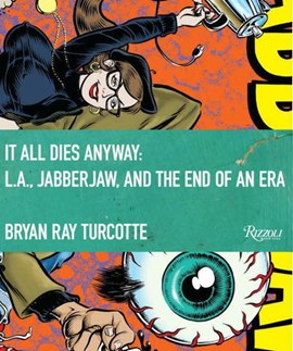 It all dies anyway by Bryan Ray Turcotte