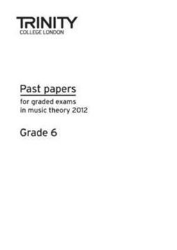 Theory Past Papers Grade 6 by Trinity College London
