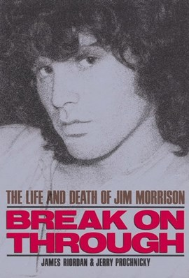 Break on through by James Riordan