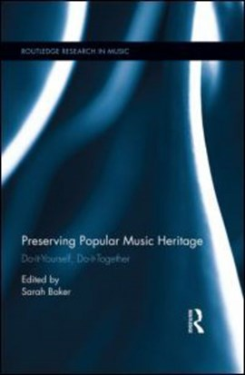 Preserving popular music heritage by Sarah Baker