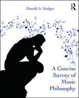 A concise survey of music philosophy by Donald A. Hodges