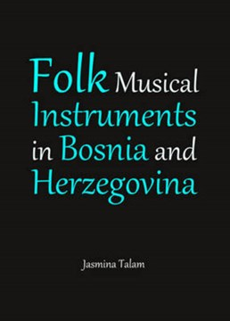 Folk musical instruments in Bosnia and Herzegovina by Jasmina Talam