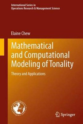 Mathematical and computational modeling of tonality by Elaine Chew