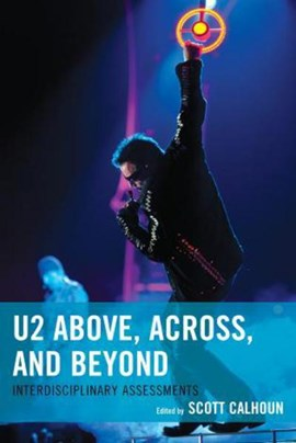 U2 above, across, and beyond by Scott D Calhoun