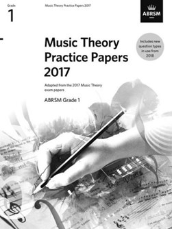 Music Theory Practice Papers 2017, ABRSM Grade 1 by ABRSM