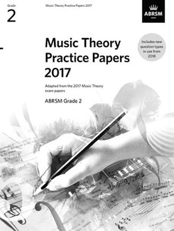 Music Theory Practice Papers 2017, ABRSM Grade 2 by ABRSM