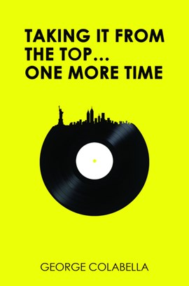 Taking it from the Top... One More Time by George Colabella