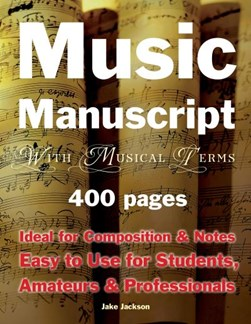 Music Manuscript with Musical Terms by Jake Jackson