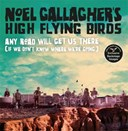 Noel Gallagher's High Flying Birds - any road will get us there (if we don't know where we're going)