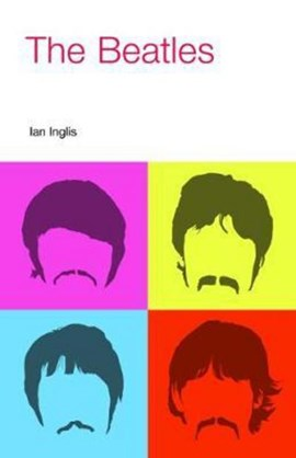 The Beatles by Ian Inglis