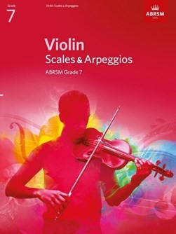 Violin scales & arpeggios ABRSM grade 7 by Associated Board of the Royal Schools of Music