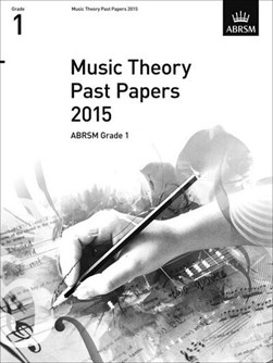 Music Theory Past Papers 2015, ABRSM Grade 1 by