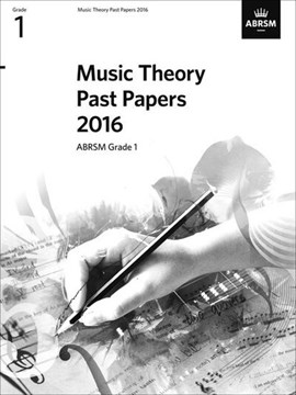 Music Theory Past Papers 2016, ABRSM Grade 1 by ABRSM