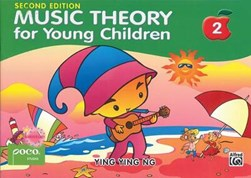 Music Theory for Young Children 2 2nd Ed by Ying Ying Ng